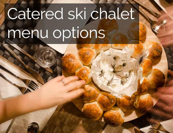 Catered ski chalet menu options