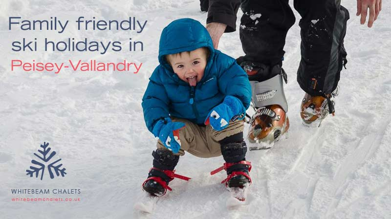 Family Friendly Ski Holidays in Peisey-Vallandry